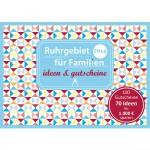 Gutscheinbuch: Ruhrgebiet für Familien - ideen & gutscheine 2018