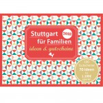 Gutscheinbuch: Stuttgart für Familien - ideen & gutscheine 2018